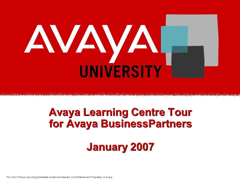 22 This Work Product, excluding Embedded Accenture Materials, is Confidential and Proprietary to Avaya The Avaya Learning Navigator The Avaya Learning Navigator is a new tool designed to help you find important information, curriculum, certification and more by searching for Solutions and Products and Role Training.
