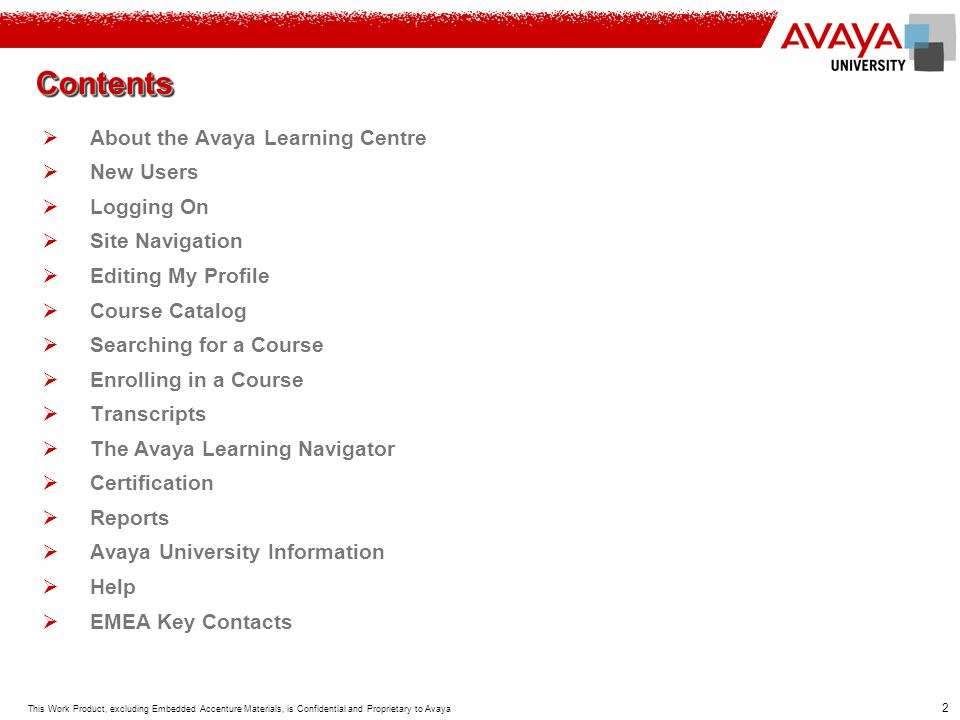 23 This Work Product, excluding Embedded Accenture Materials, is Confidential and Proprietary to Avaya The Avaya Learning Navigator continued… STEP 2a: Once you have accessed the Learning Navigator, you may choose to search for curriculum, certification, PA and other information.