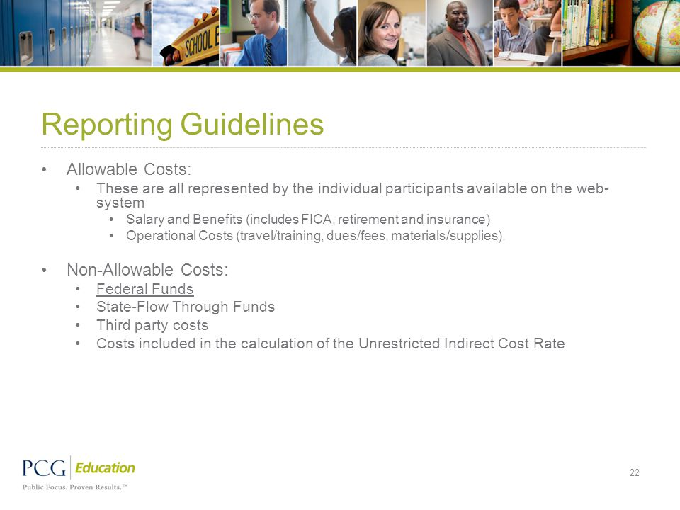 Reporting Guidelines Allowable Costs: These are all represented by the individual participants available on the web- system Salary and Benefits (inclu