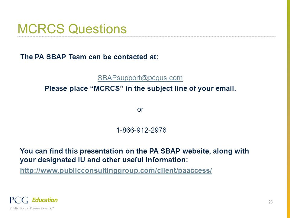 MCRCS Questions The PA SBAP Team can be contacted at: Please place MCRCS in the subject line of your  .
