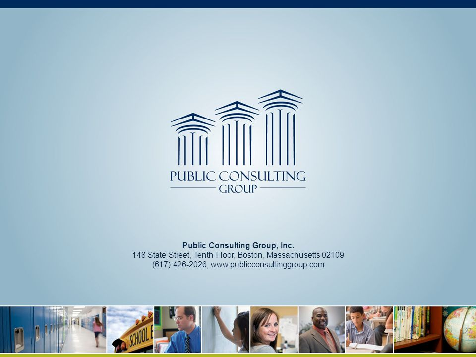 27 Public Consulting Group, Inc. 148 State Street, Tenth Floor, Boston, Massachusetts 02109 (617) 426-2026, www.publicconsultinggroup.com