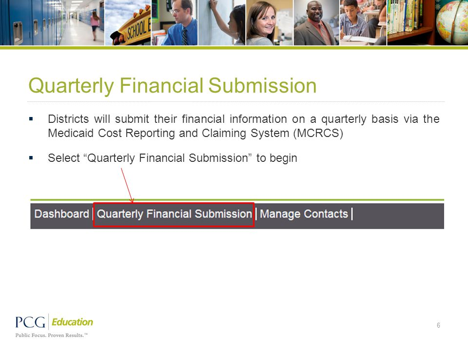 Quarterly Financial Submission  Districts will submit their financial information on a quarterly basis via the Medicaid Cost Reporting and Claiming S