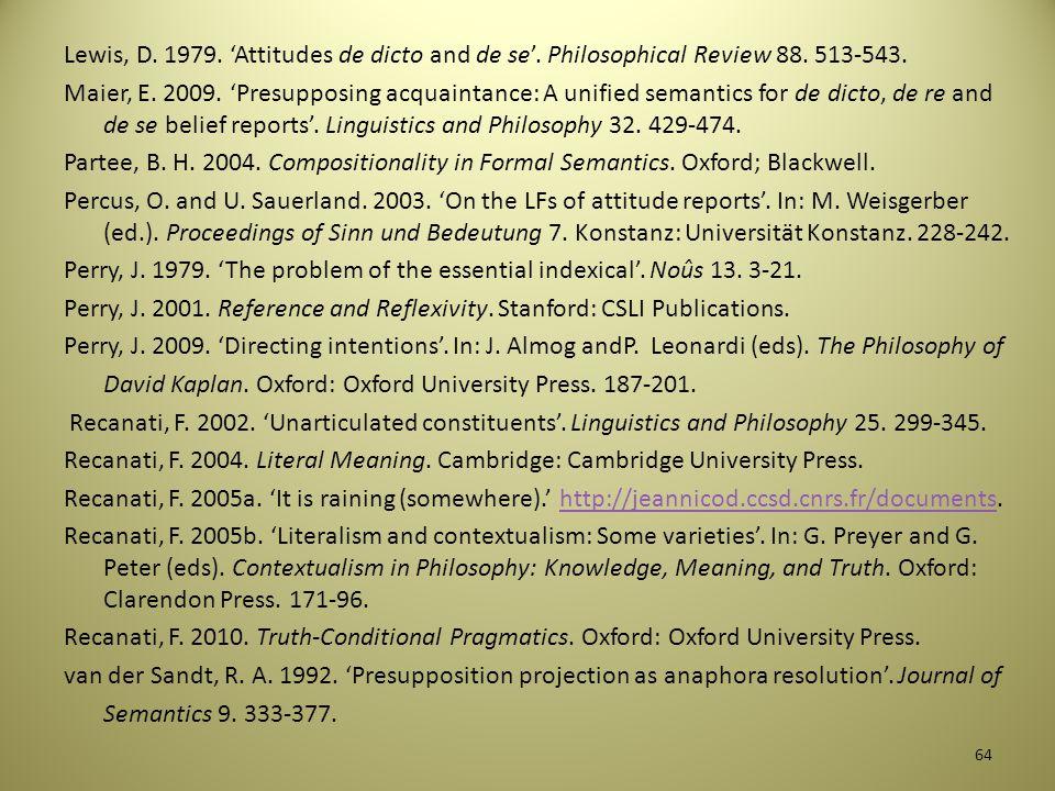 Jaszczolt, K. M. 2010. 'Default Semantics'. In: B. Heine and H. Narrog (eds). The Oxford Handbook of Linguistic Analysis. 193-221. Jaszczolt, K.M. for