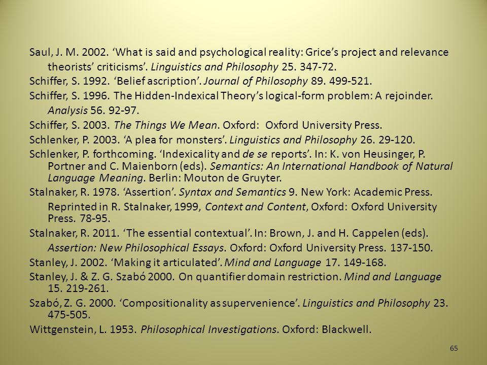 Lewis, D. 1979. 'Attitudes de dicto and de se'. Philosophical Review 88. 513-543. Maier, E. 2009. 'Presupposing acquaintance: A unified semantics for