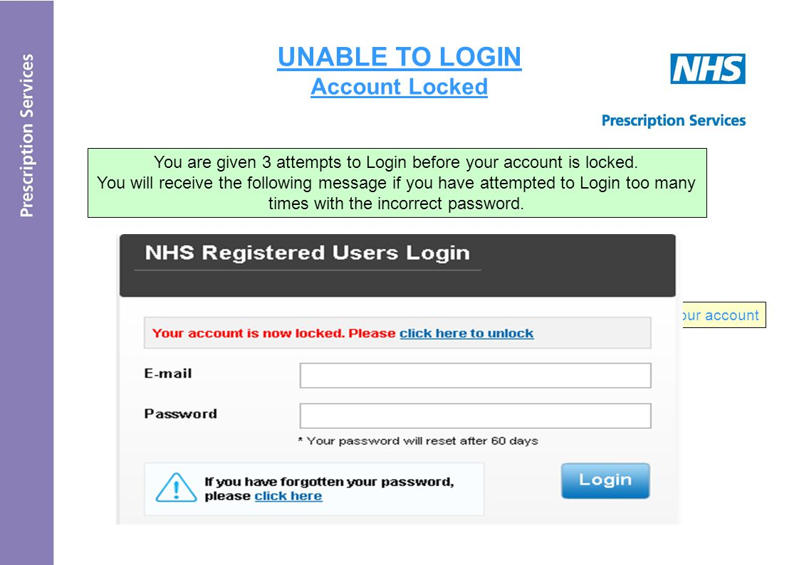 UNABLE TO LOGIN Account Locked You are given 3 attempts to Login before your account is locked.