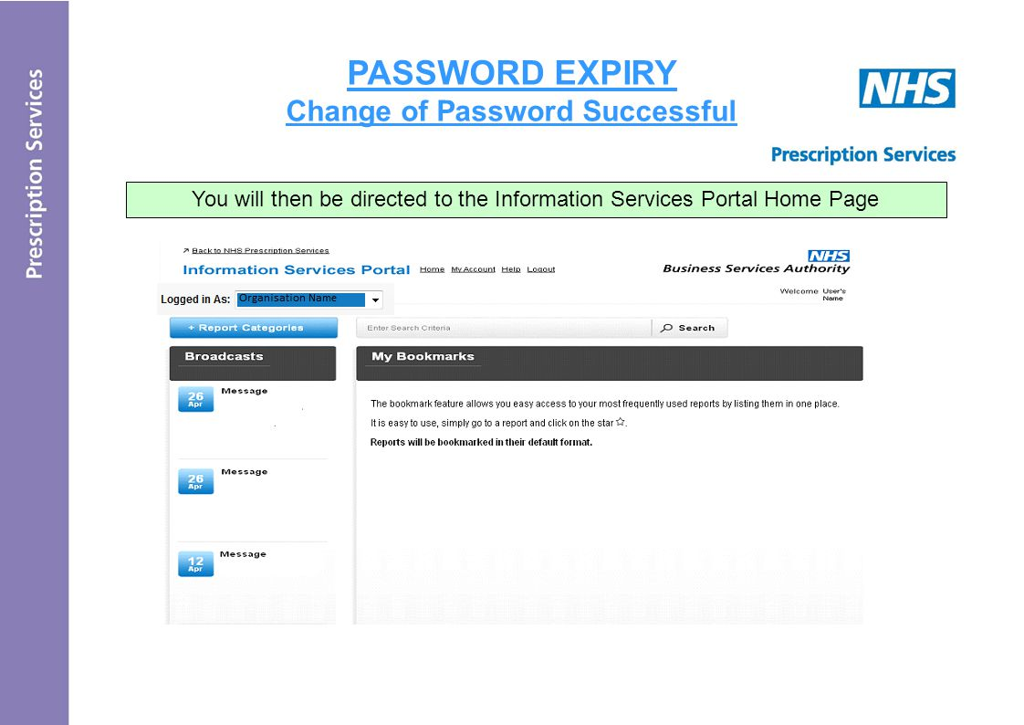 PASSWORD EXPIRY Change of Password Successful You will then be directed to the Information Services Portal Home Page