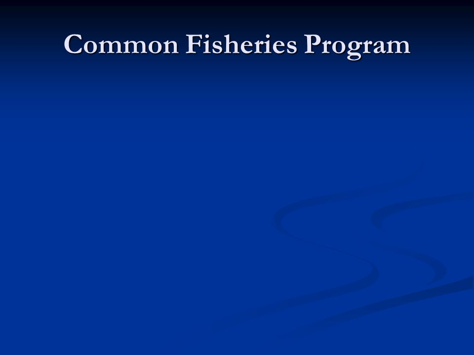 Common Fisheries Program