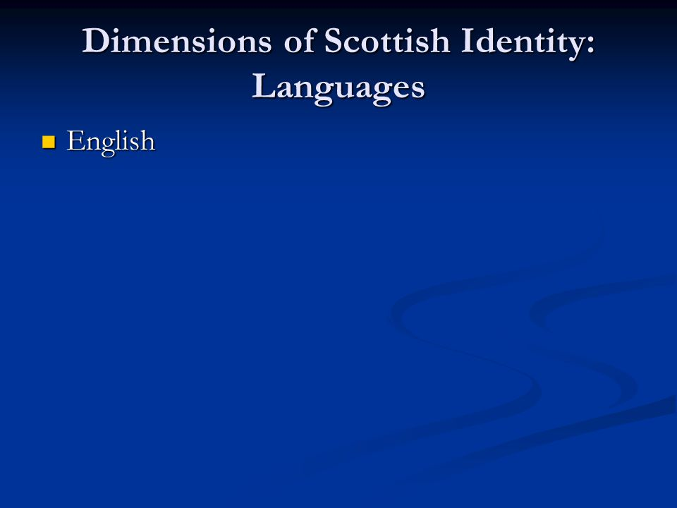 Dimensions of Scottish Identity: Languages English English