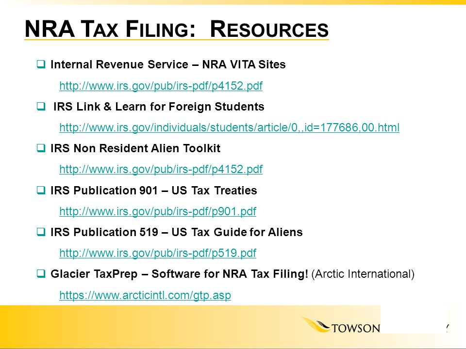 NRA T AX F ILING : R ESOURCES  Internal Revenue Service – NRA VITA Sites http://www.irs.gov/pub/irs-pdf/p4152.pdf  IRS Link & Learn for Foreign Stud