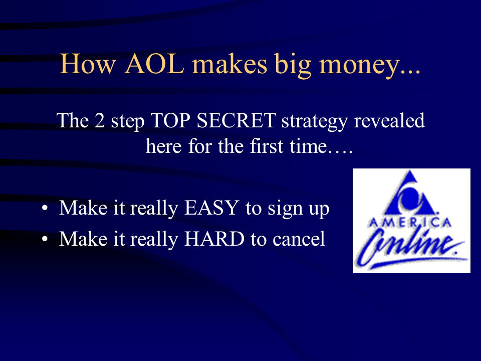How AOL makes big money...The 2 step TOP SECRET strategy revealed here for the first time….