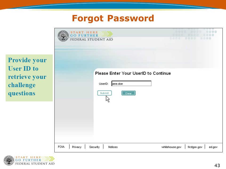 43 Forgot Password Provide your User ID to retrieve your challenge questions