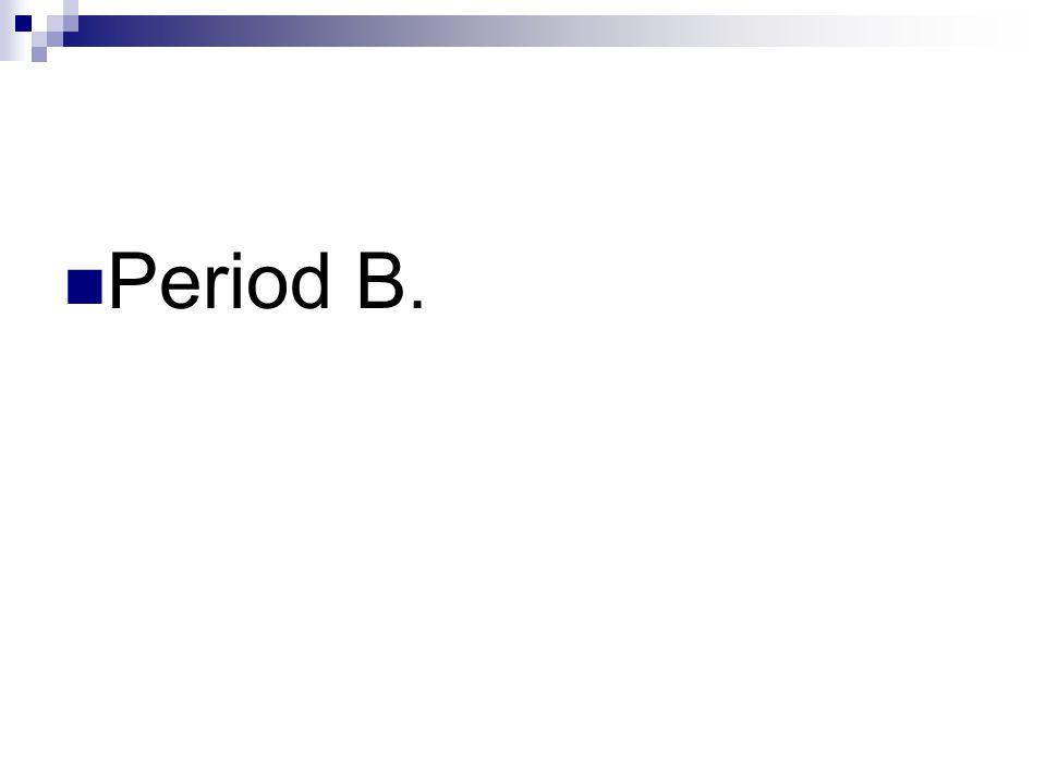 Period B.