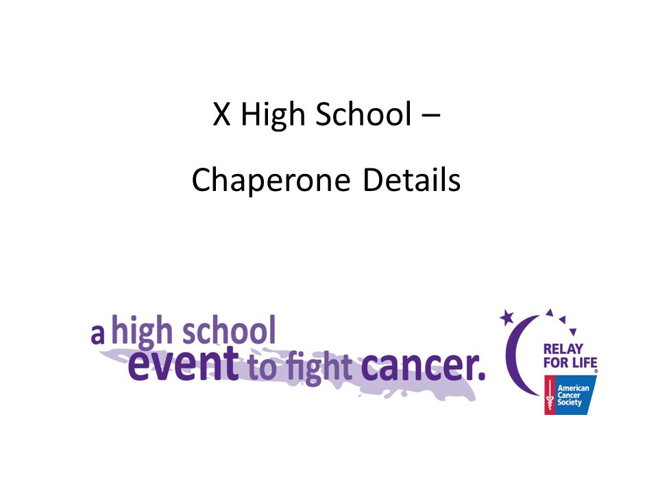 X High School – Chaperone Details