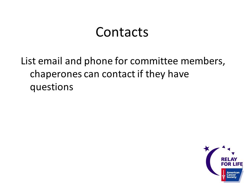 Contacts List email and phone for committee members, chaperones can contact if they have questions