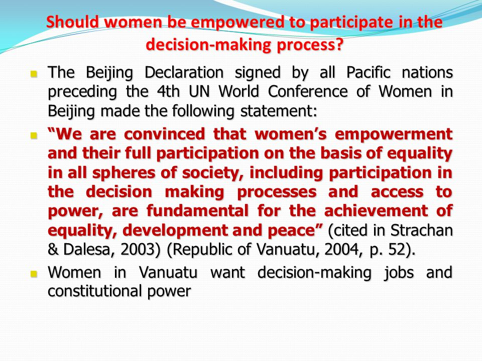 Should women be empowered to participate in the decision-making process? The Beijing Declaration signed by all Pacific nations preceding the 4th UN Wo
