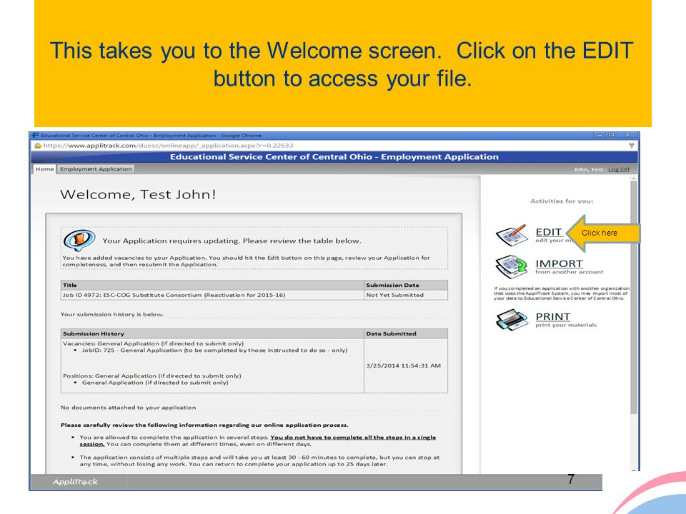 This takes you to the Welcome screen. Click on the EDIT button to access your file. Click here 7