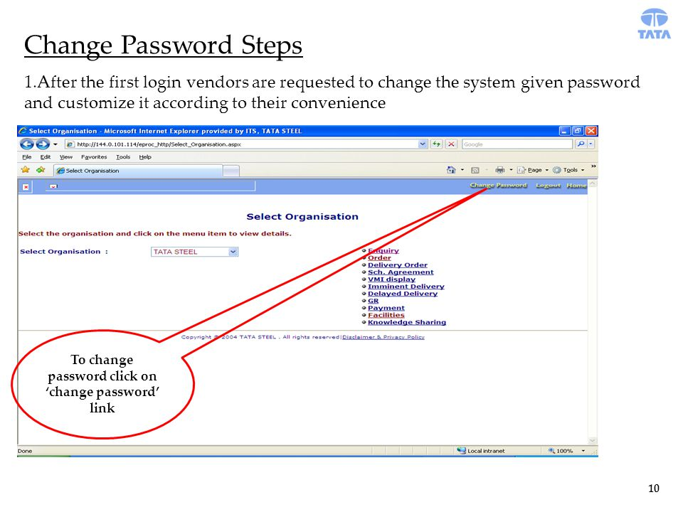 Change Password Steps 10 To change password click on 'change password' link 1.After the first login vendors are requested to change the system given password and customize it according to their convenience