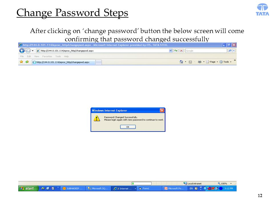 After clicking on 'change password' button the below screen will come confirming that password changed successfully 12 Change Password Steps