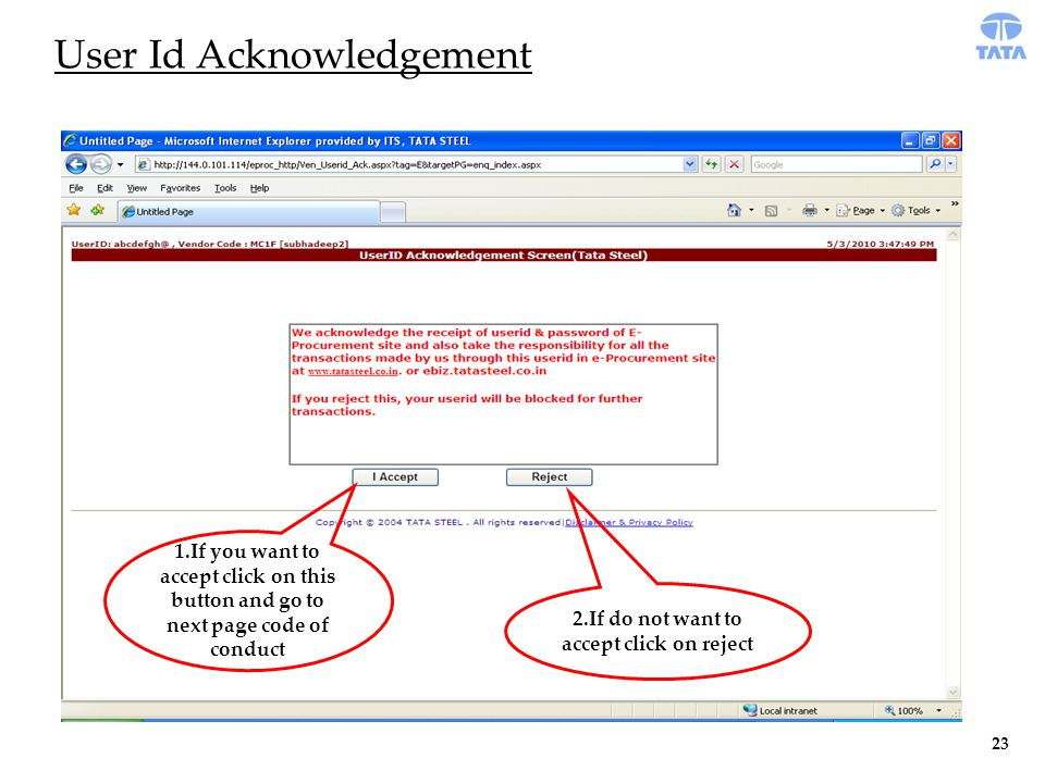 User Id Acknowledgement 1.If you want to accept click on this button and go to next page code of conduct 2.If do not want to accept click on reject 23