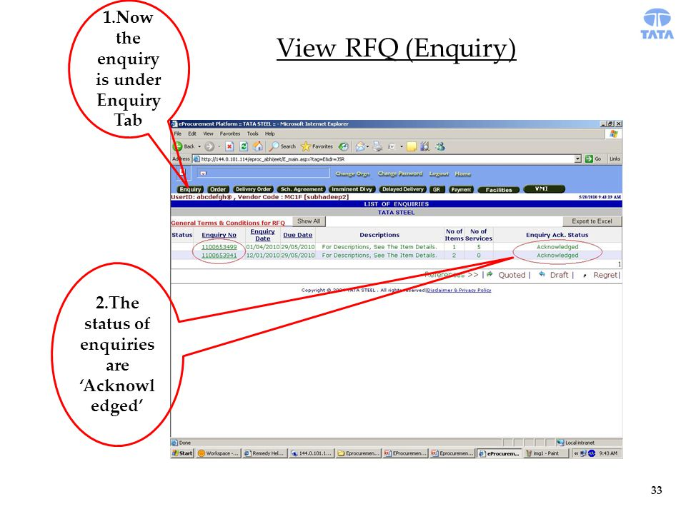 View RFQ (Enquiry) 1.Now the enquiry is under Enquiry Tab 2.The status of enquiries are 'Acknowl edged' 33