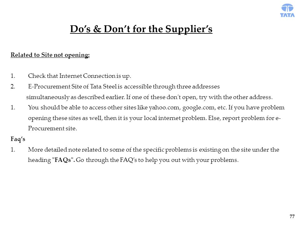 Do's & Don't for the Supplier's Related to Site not opening: 1.Check that Internet Connection is up.
