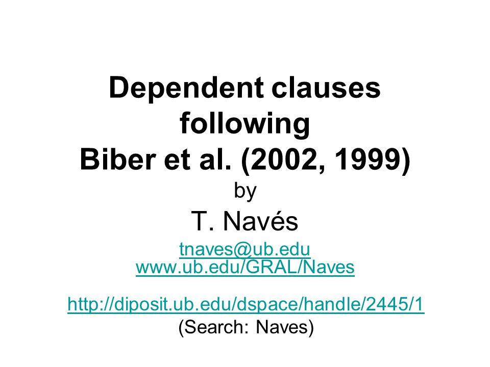Dependent clauses following Biber et al.(2002, 1999) by T.