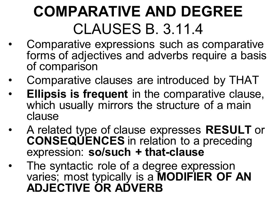 COMPARATIVE AND DEGREE CLAUSES B.