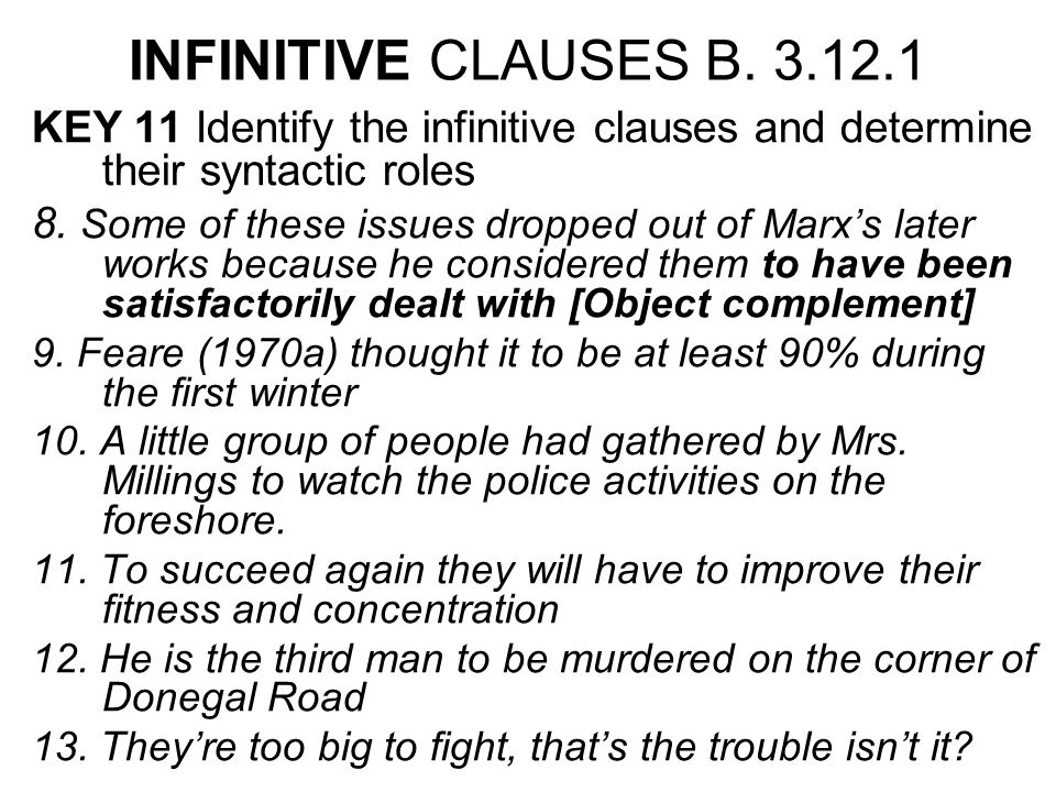 INFINITIVE CLAUSES B.