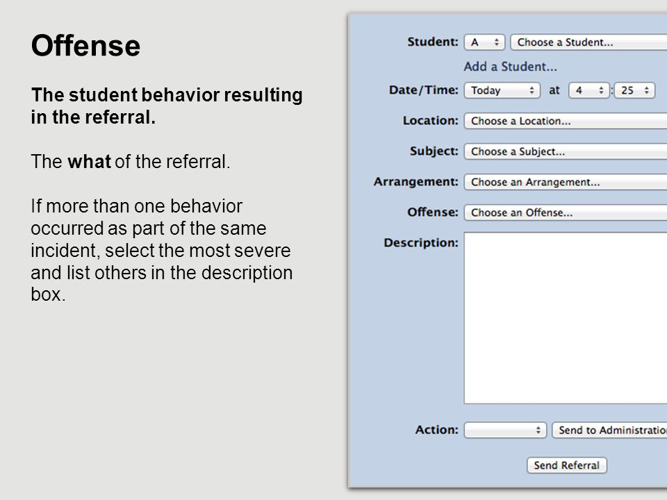 Offense The student behavior resulting in the referral.