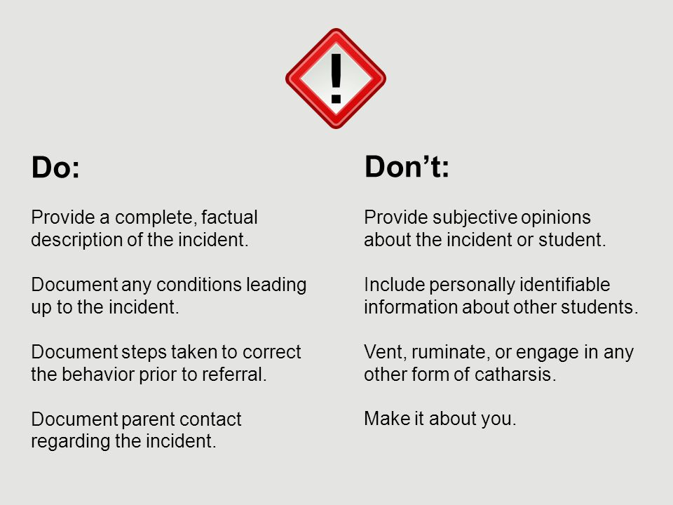 Do: Provide a complete, factual description of the incident.