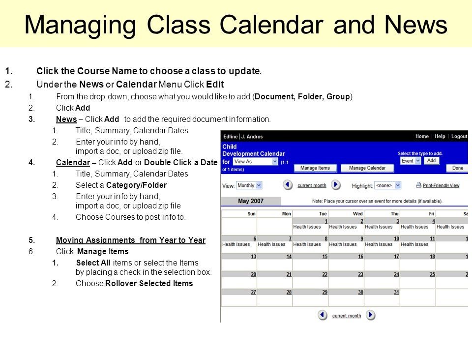 Managing Class Calendar and News 1.Click the Course Name to choose a class to update.