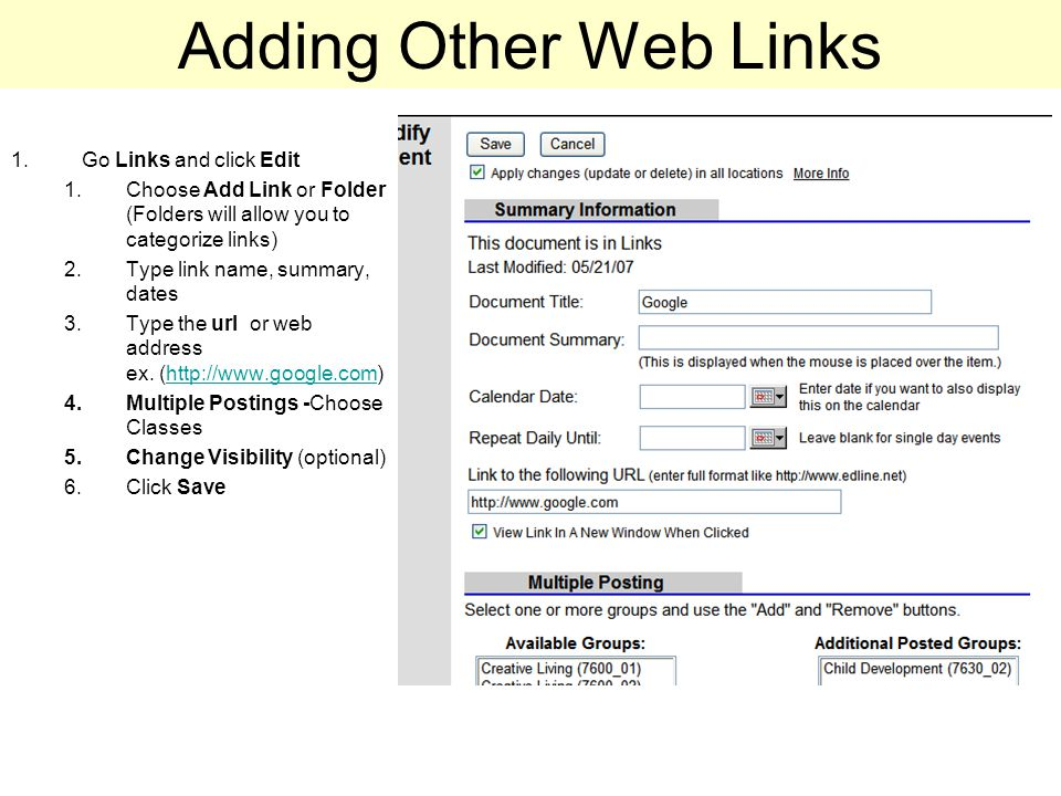 Adding Other Web Links 1.Go Links and click Edit 1.Choose Add Link or Folder (Folders will allow you to categorize links) 2.Type link name, summary, dates 3.Type the url or web address ex.