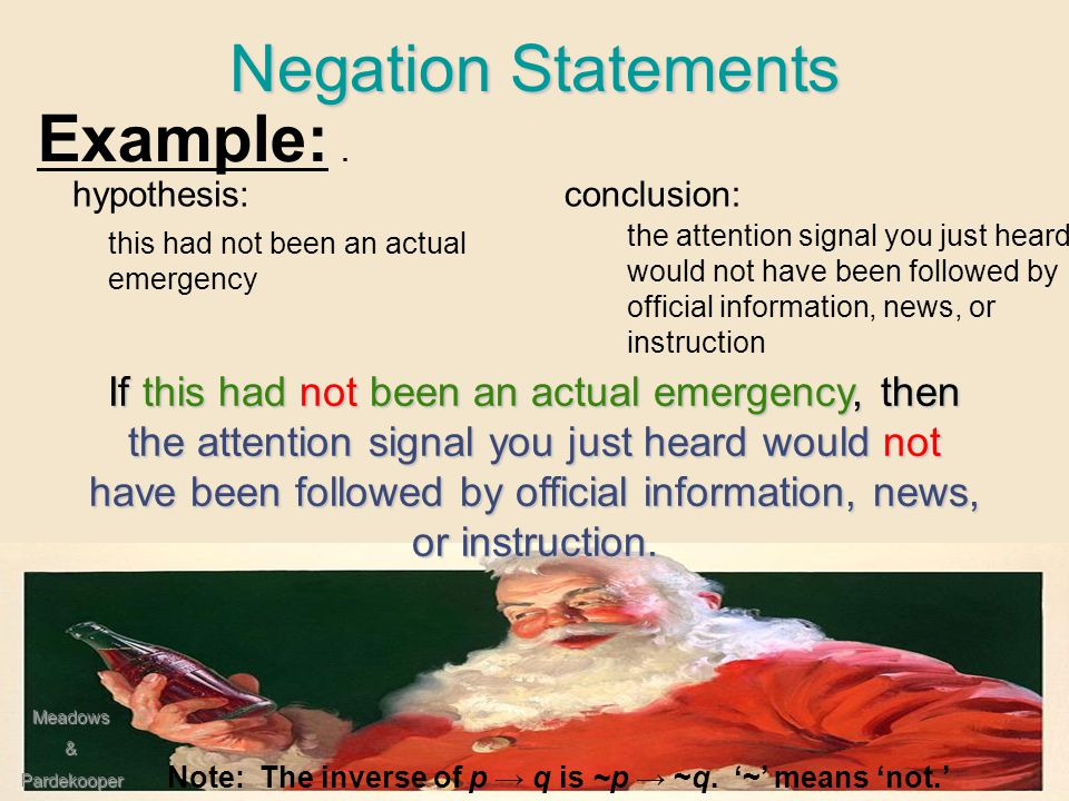 Pardekooper Negation Statements the denial of a statement If a statement is true, then its negation is false.