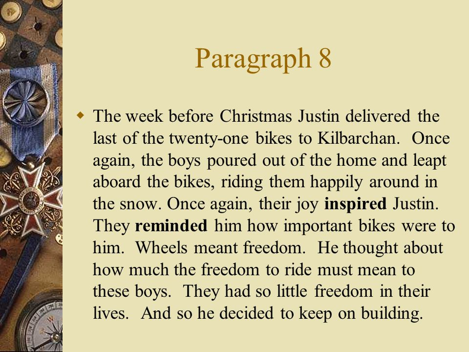 Paragraph 8  The week before Christmas Justin delivered the last of the twenty-one bikes to Kilbarchan.