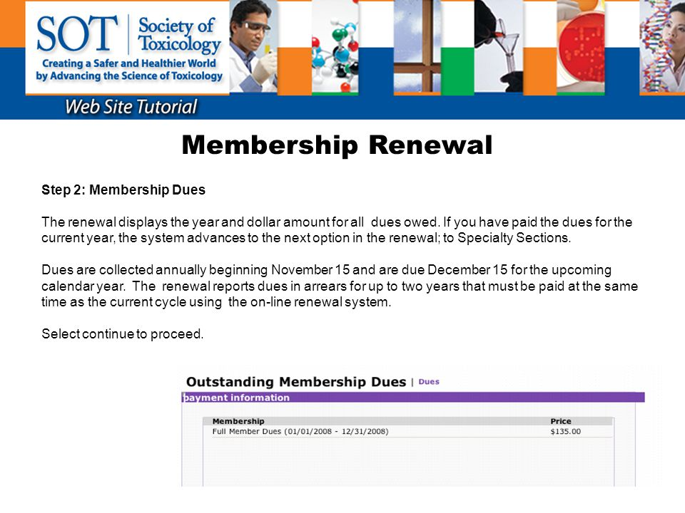 Membership Renewal Step 7: Check-Out (continued) Confirmation: A summary for the renewal including your membership contact information, a listing of products you are purchasing, the total being collected for this transaction, and the credit card information display for your review and approval.