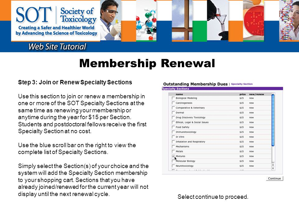 Membership Renewal Step 4: Join Special Interest Groups New this year, members have the option to participate in Special Interest Groups at the same time as renewing your membership or anytime during the year at $15 per Group.