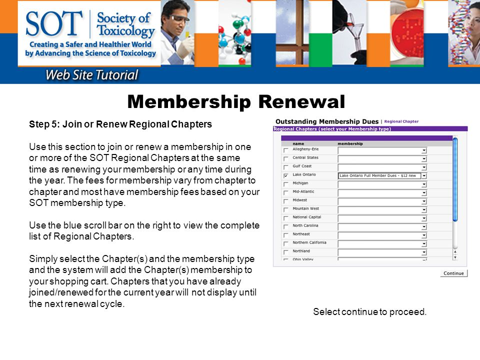 Membership Renewal Step 5: Join or Renew Regional Chapters Use this section to join or renew a membership in one or more of the SOT Regional Chapters