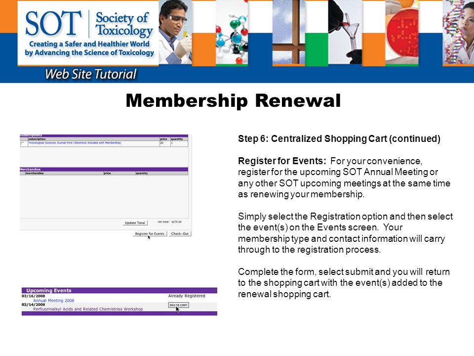 Membership Renewal Step 6: Centralized Shopping Cart (continued) Register for Events: For your convenience, register for the upcoming SOT Annual Meeti