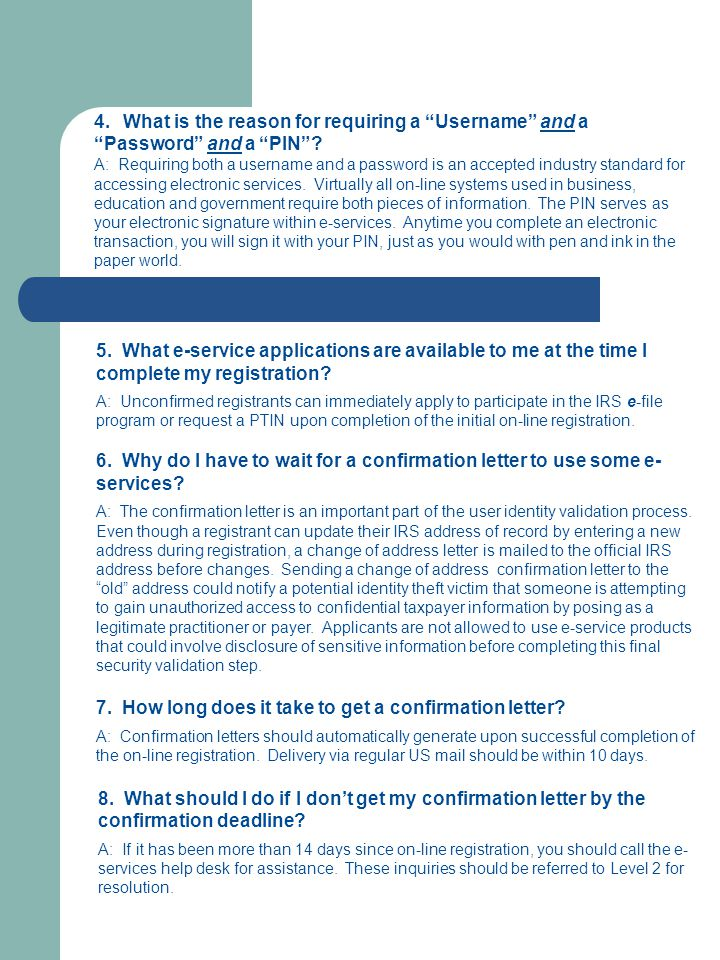 6. Why do I have to wait for a confirmation letter to use some e- services? A: The confirmation letter is an important part of the user identity valid