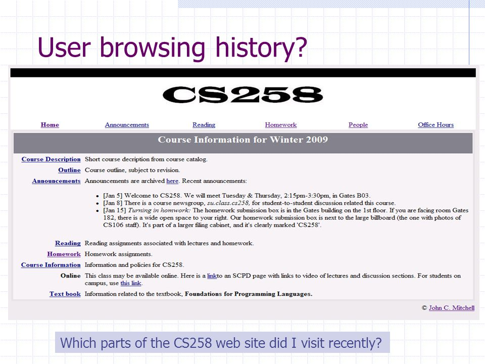 User browsing history Which parts of the CS258 web site did I visit recently