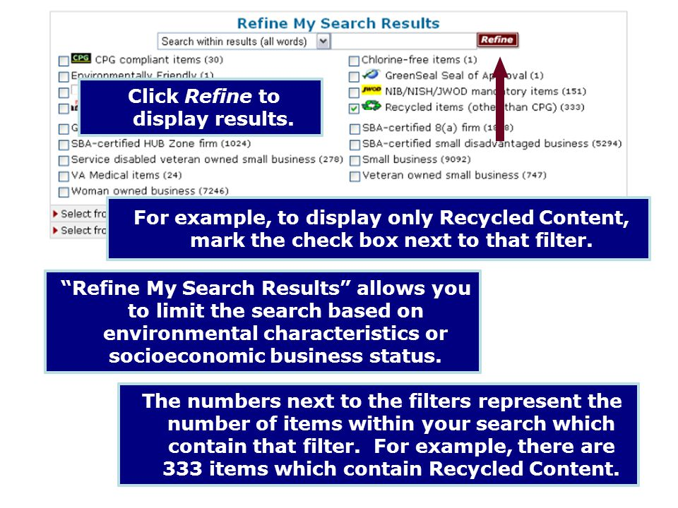 For example, to display only Recycled Content, mark the check box next to that filter. The numbers next to the filters represent the number of items w