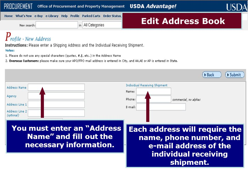 "You must enter an ""Address Name"" and fill out the necessary information. Each address will require the name, phone number, and e-mail address of the i"