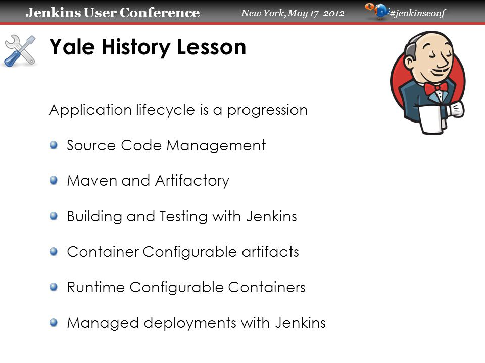 Jenkins User Conference Jenkins User Conference New York, May 17 2012 #jenkinsconf SCM Subversion SCCS RCS VSSCVS cp –pr