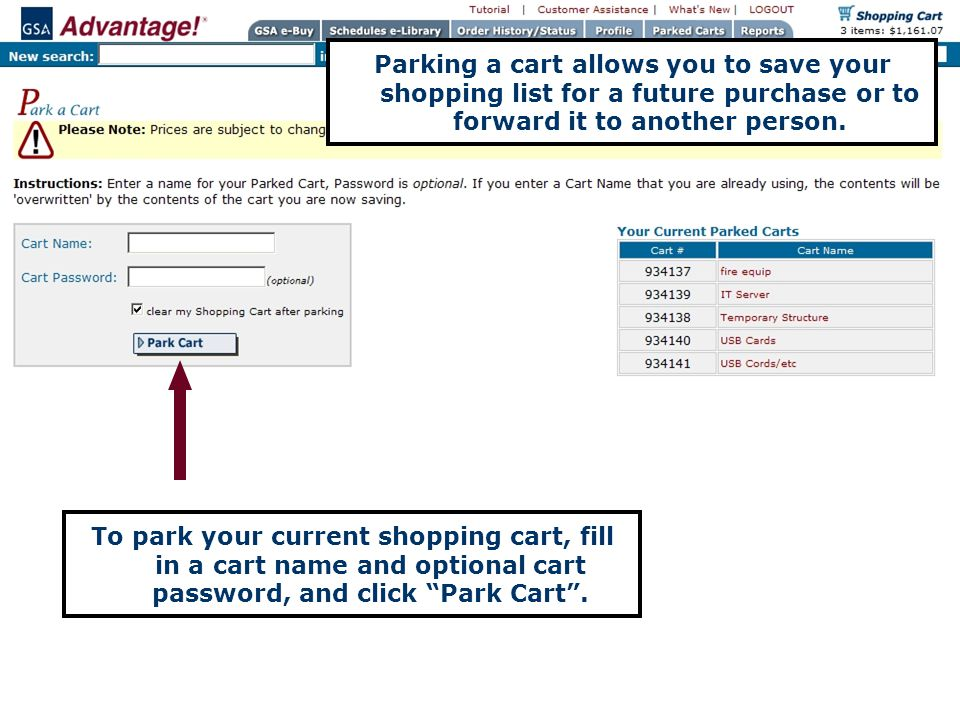 Parking a cart allows you to save your shopping list for a future purchase or to forward it to another person.