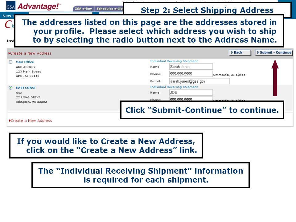 Step 2: Select Shipping Address The addresses listed on this page are the addresses stored in your profile.