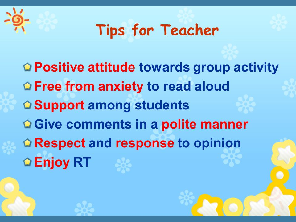 Positive attitude towards group activity Free from anxiety to read aloud Support among students Give comments in a polite manner Respect and response