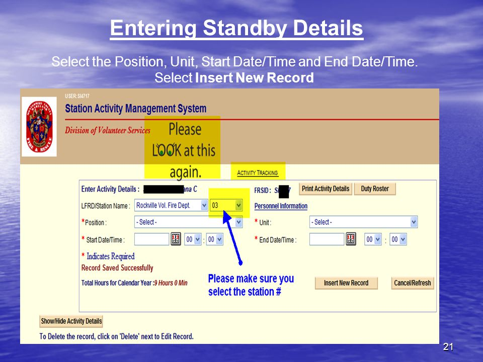 21 Entering Standby Details Select the Position, Unit, Start Date/Time and End Date/Time.