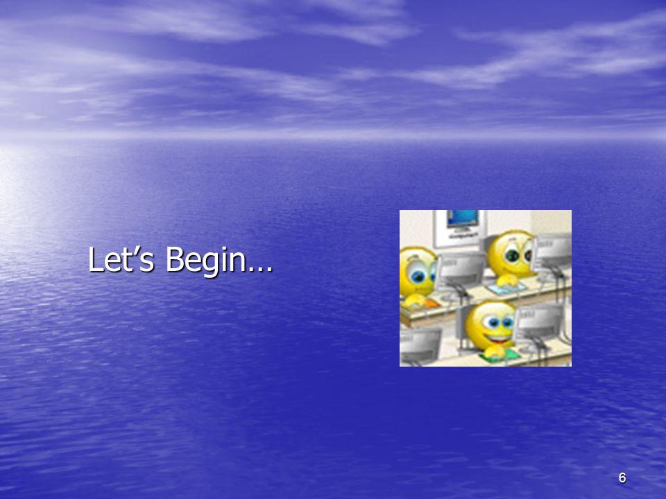 6 Let's Begin…