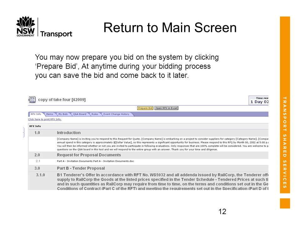 12 Return to Main Screen You may now prepare you bid on the system by clicking 'Prepare Bid', At anytime during your bidding process you can save the bid and come back to it later.