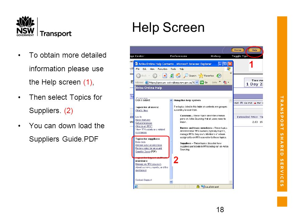 18 Help Screen To obtain more detailed information please use the Help screen (1), Then select Topics for Suppliers.